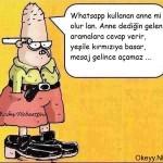 Whatsapp kullanan anne mi olur lan!